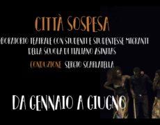 """""""CITTÀ SOSPESA"""". Corso di teatro comunitario da Gennaio 2019 – III Edizione"""