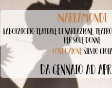 """""""NARRAMONDI"""". Corso di teatro comunitario – Da Gennaio 2019 – III Edizione"""